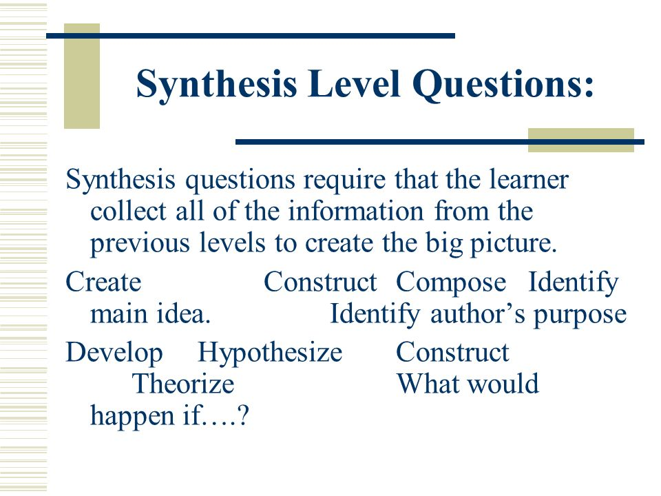 Synthesis Level Questions: