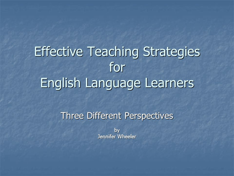 Effective Teaching Strategies For English Language Learners Ppt