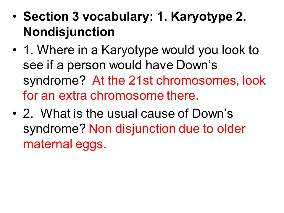 Section 3 vocabulary: 1. Karyotype 2. Nondisjunction