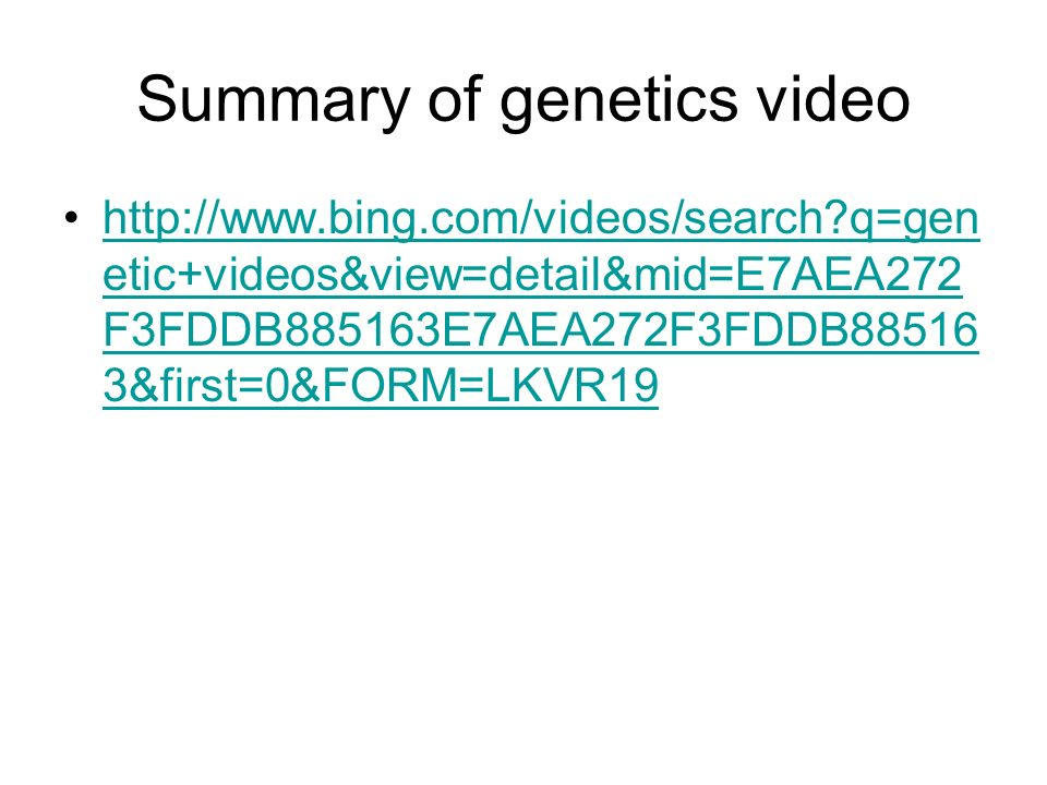Summary of genetics video