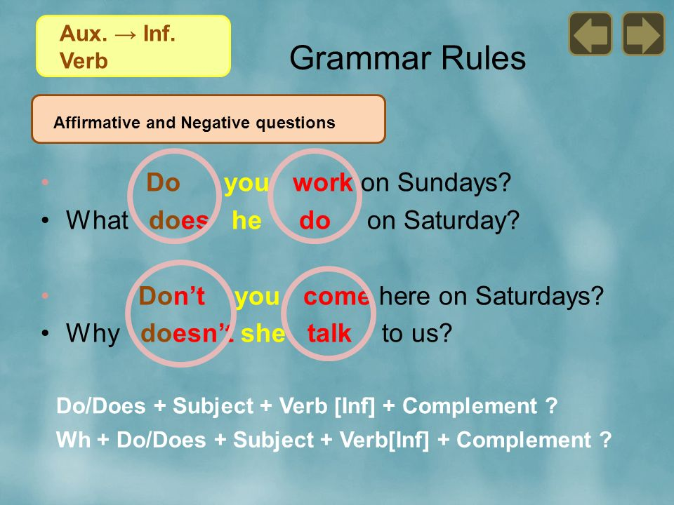 Grammar Rules Do you work on Sundays What does he do on Saturday