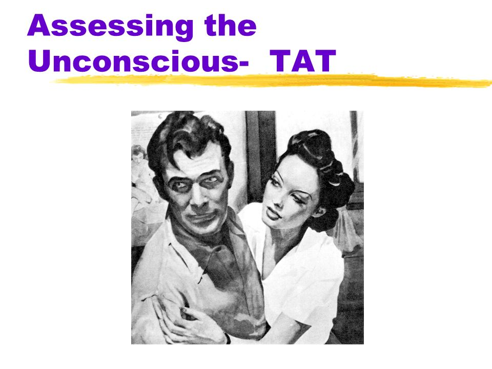 Assessing the Unconscious- TAT