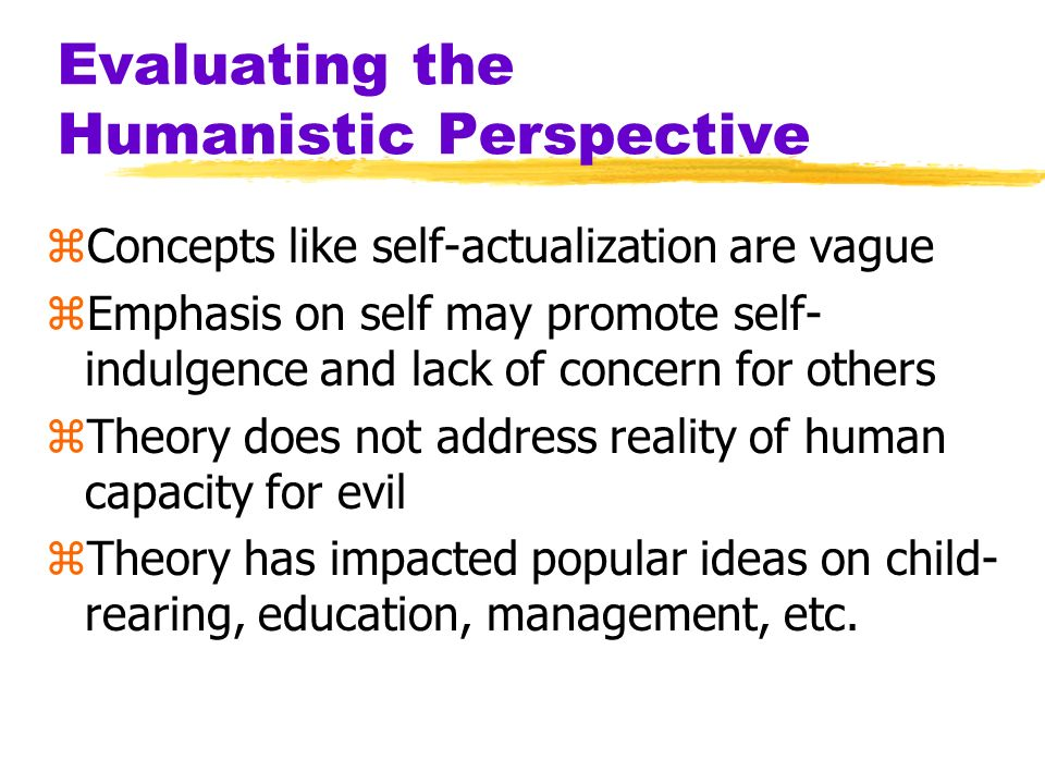 Evaluating the Humanistic Perspective