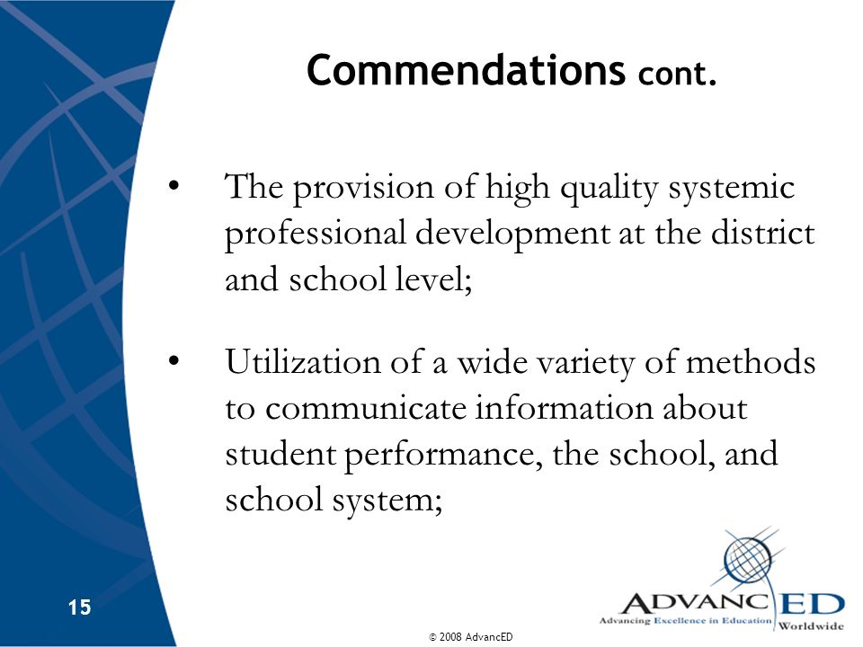 Commendations cont. The provision of high quality systemic professional development at the district and school level;