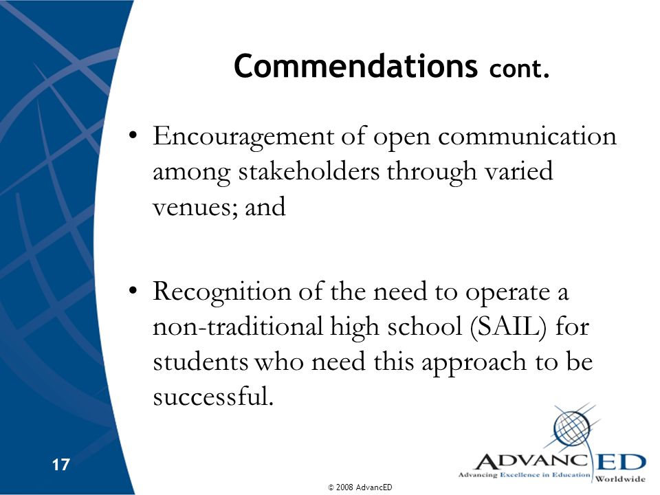 Commendations cont. Encouragement of open communication among stakeholders through varied venues; and.