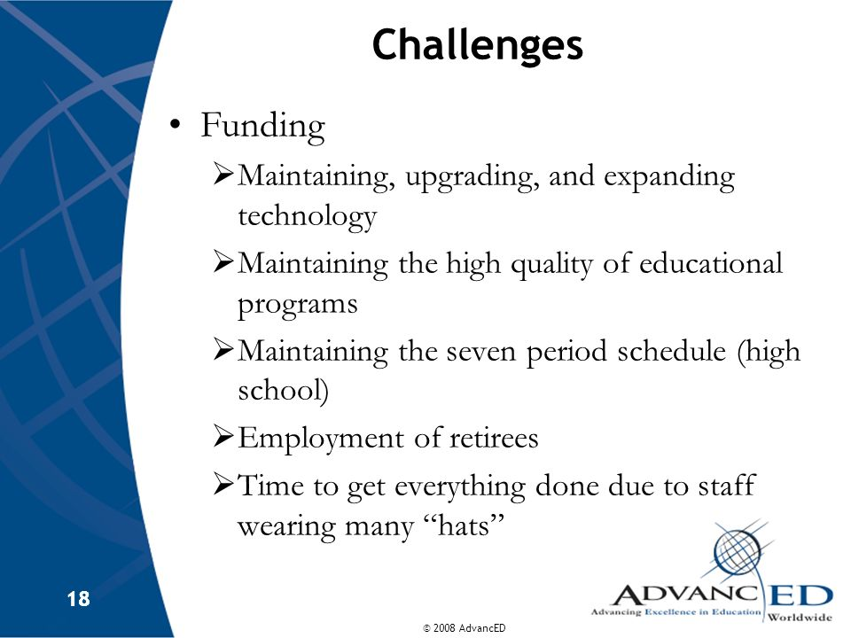 Challenges Funding Maintaining, upgrading, and expanding technology
