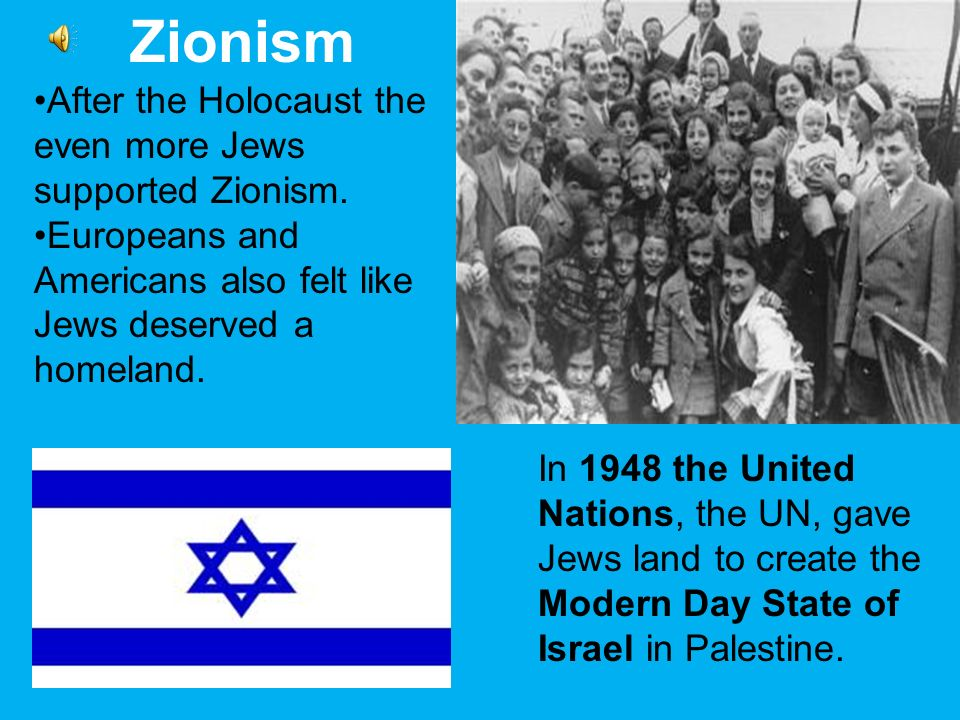 Zionism After the Holocaust the even more Jews supported Zionism.