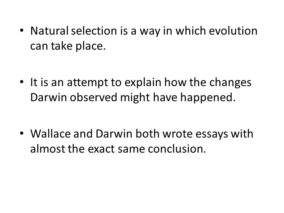 Natural selection is a way in which evolution can take place.