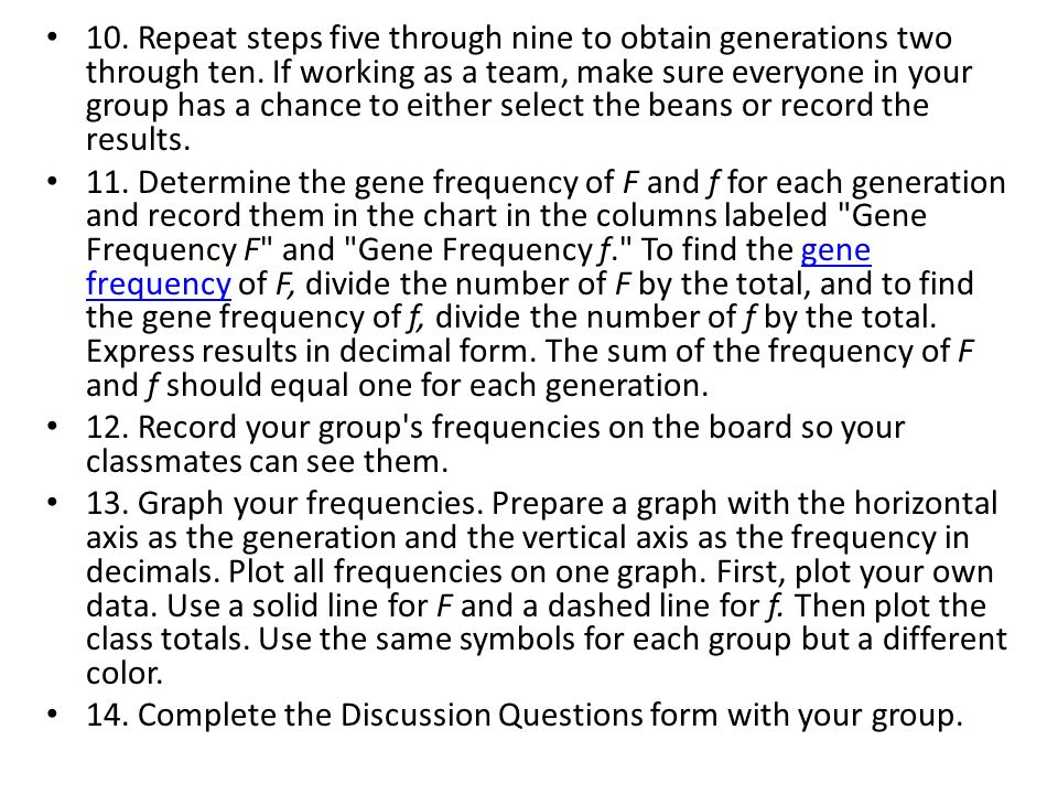 10. Repeat steps five through nine to obtain generations two through ten. If working as a team, make sure everyone in your group has a chance to either select the beans or record the results.