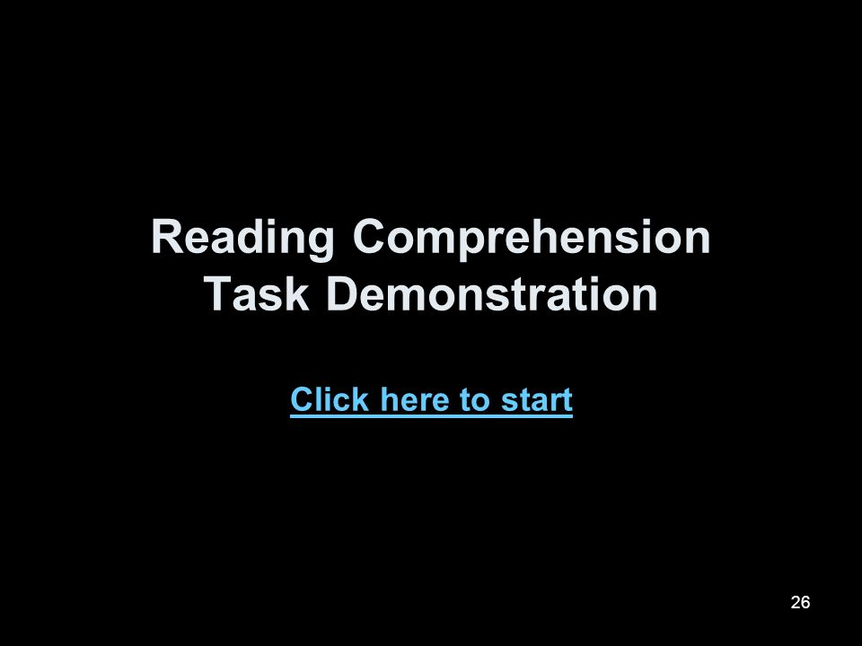 Reading Comprehension Task Demonstration Click here to start