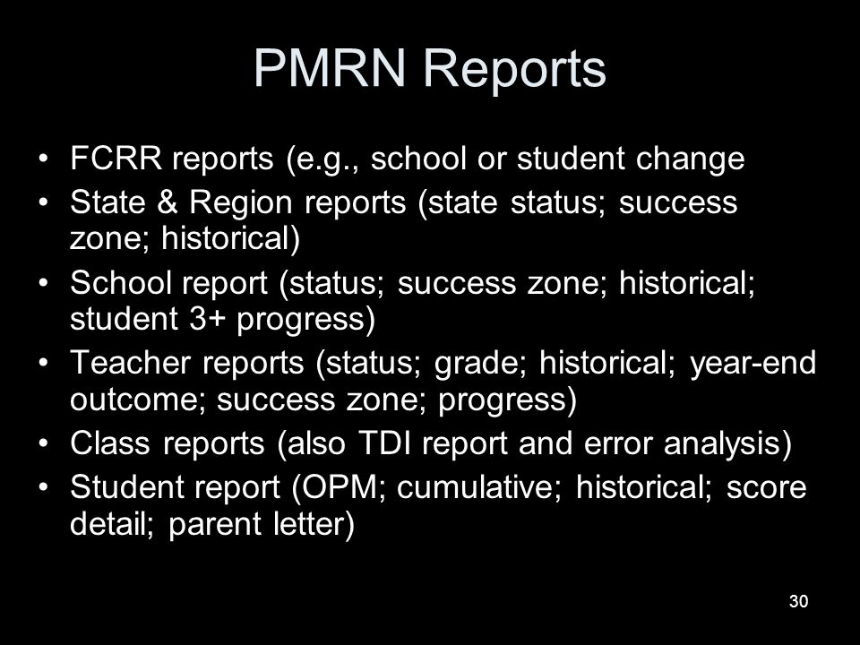 PMRN Reports FCRR reports (e.g., school or student change