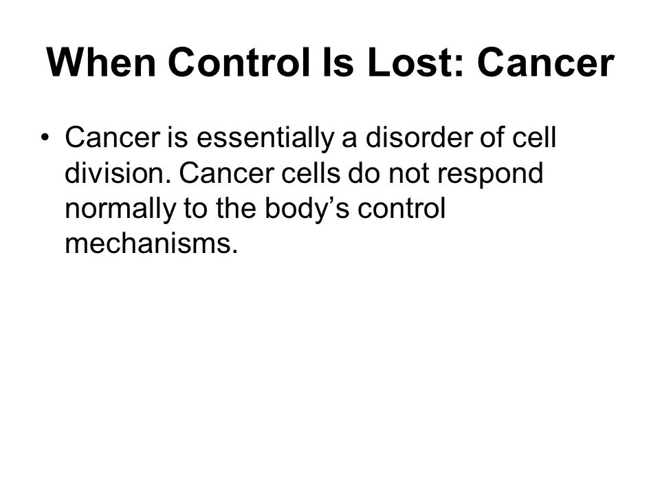 When Control Is Lost: Cancer