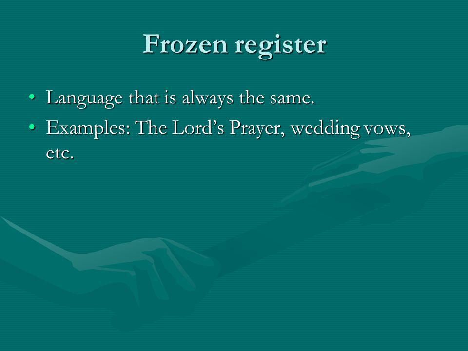 Frozen register Language that is always the same.