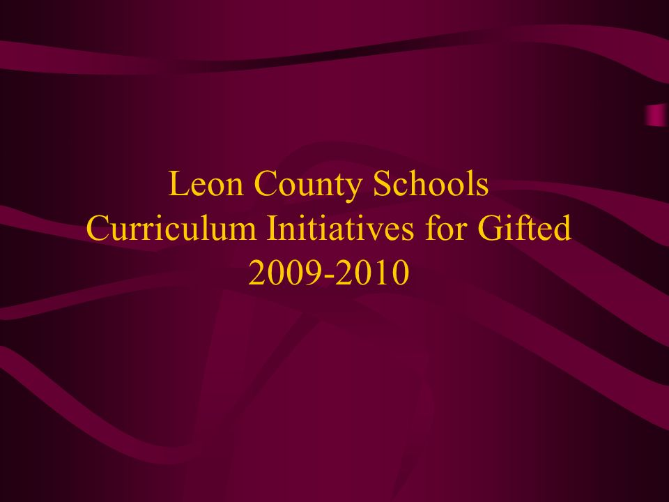 Leon County Schools Curriculum Initiatives for Gifted