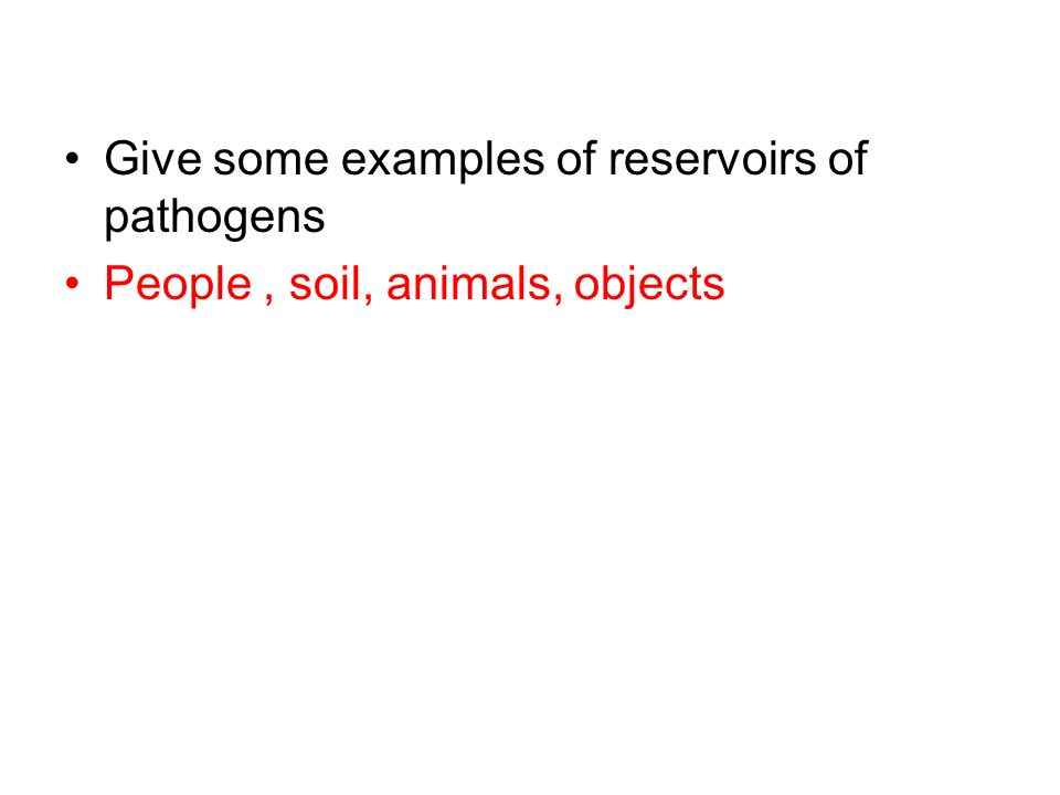 Give some examples of reservoirs of pathogens
