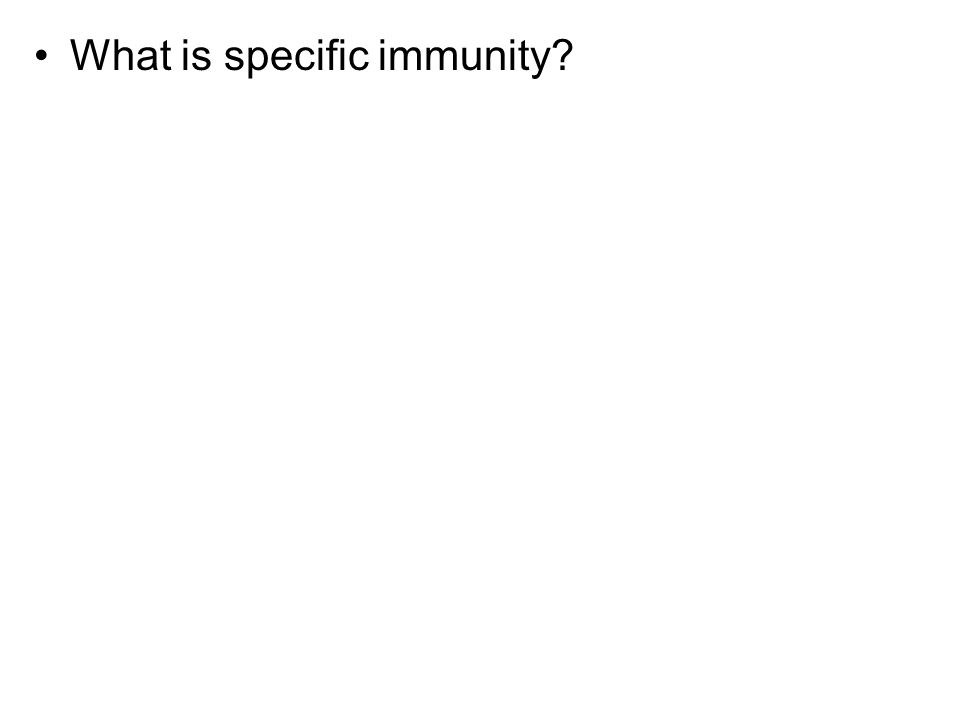 What is specific immunity