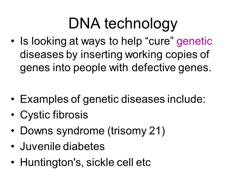 DNA technology Is looking at ways to help cure genetic diseases by inserting working copies of genes into people with defective genes.