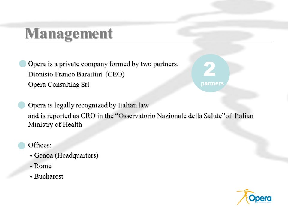 2 Management Dionisio Franco Barattini (CEO) Opera Consulting Srl