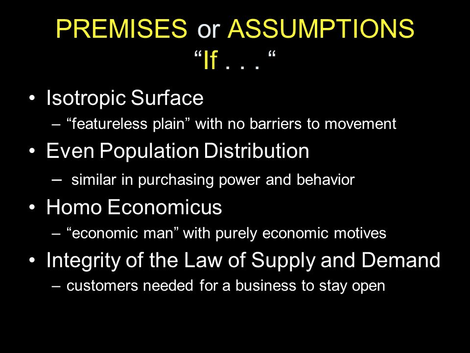 PREMISES or ASSUMPTIONS If . . .
