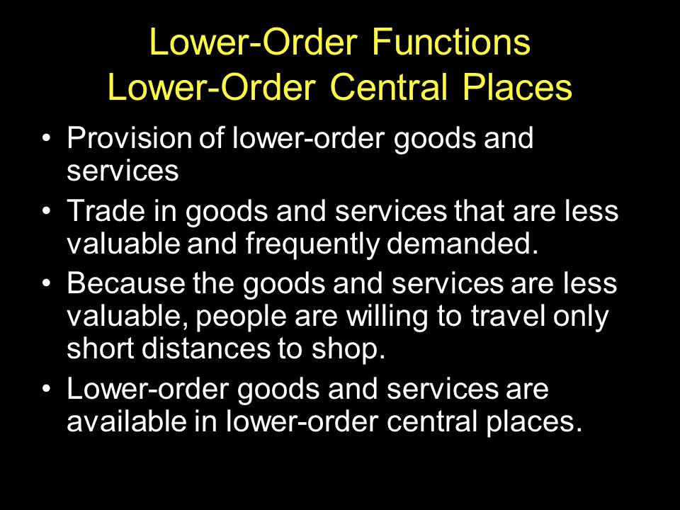 Lower-Order Functions Lower-Order Central Places