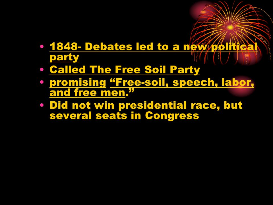 1848- Debates led to a new political party
