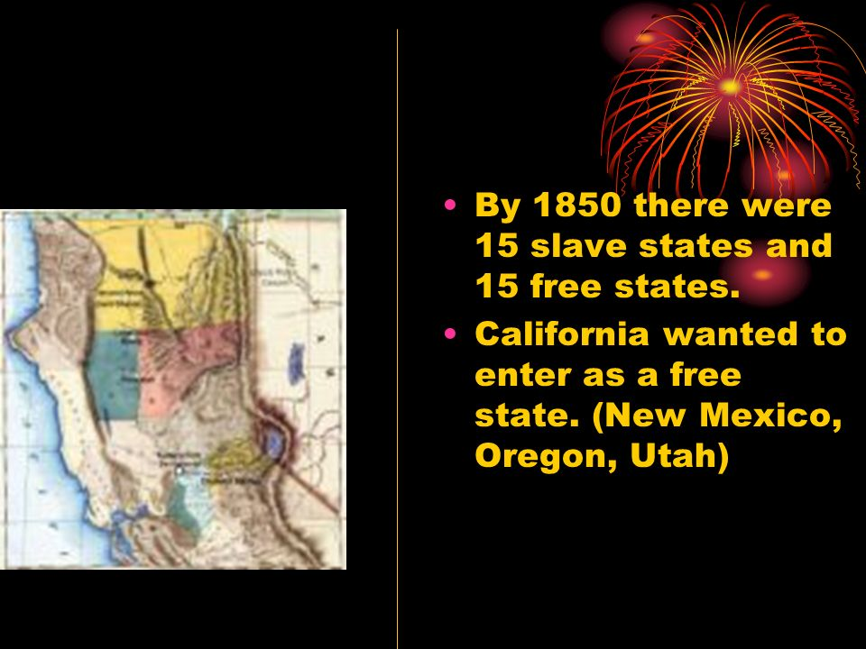 By 1850 there were 15 slave states and 15 free states.