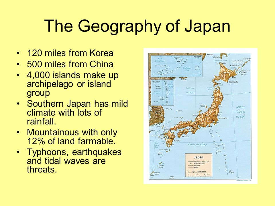 The Geography of Japan 120 miles from Korea 500 miles from China