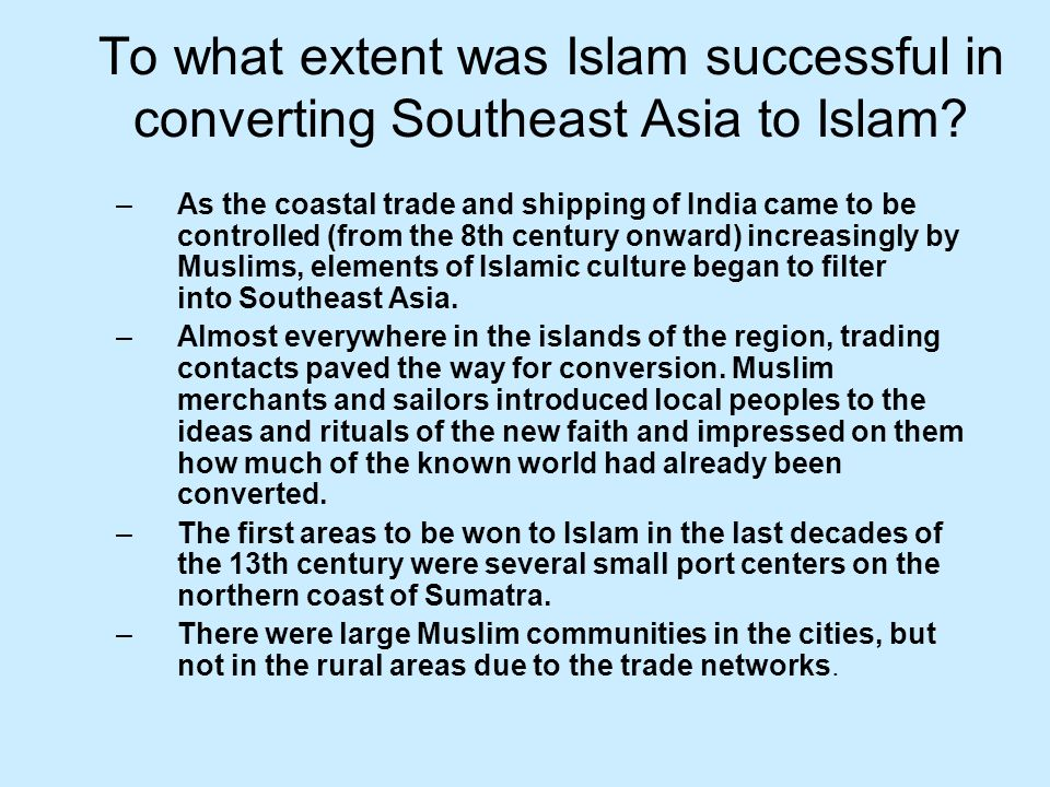 To what extent was Islam successful in converting Southeast Asia to Islam