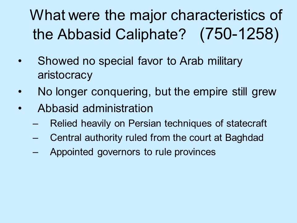 What were the major characteristics of the Abbasid Caliphate