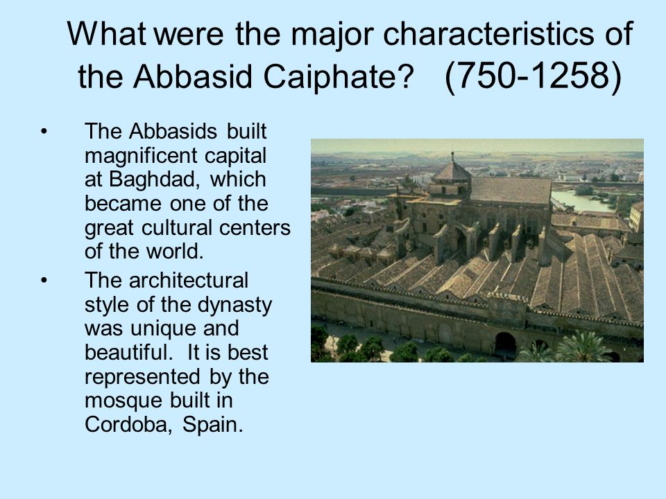 What were the major characteristics of the Abbasid Caiphate (750-1258)