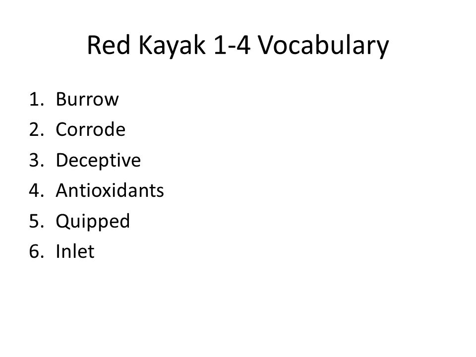 Red Kayak 1-4 Vocabulary Burrow Corrode Deceptive Antioxidants Quipped