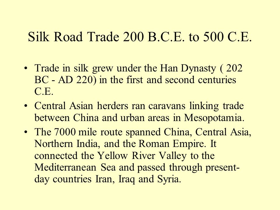 Silk Road Trade 200 B.C.E. to 500 C.E.