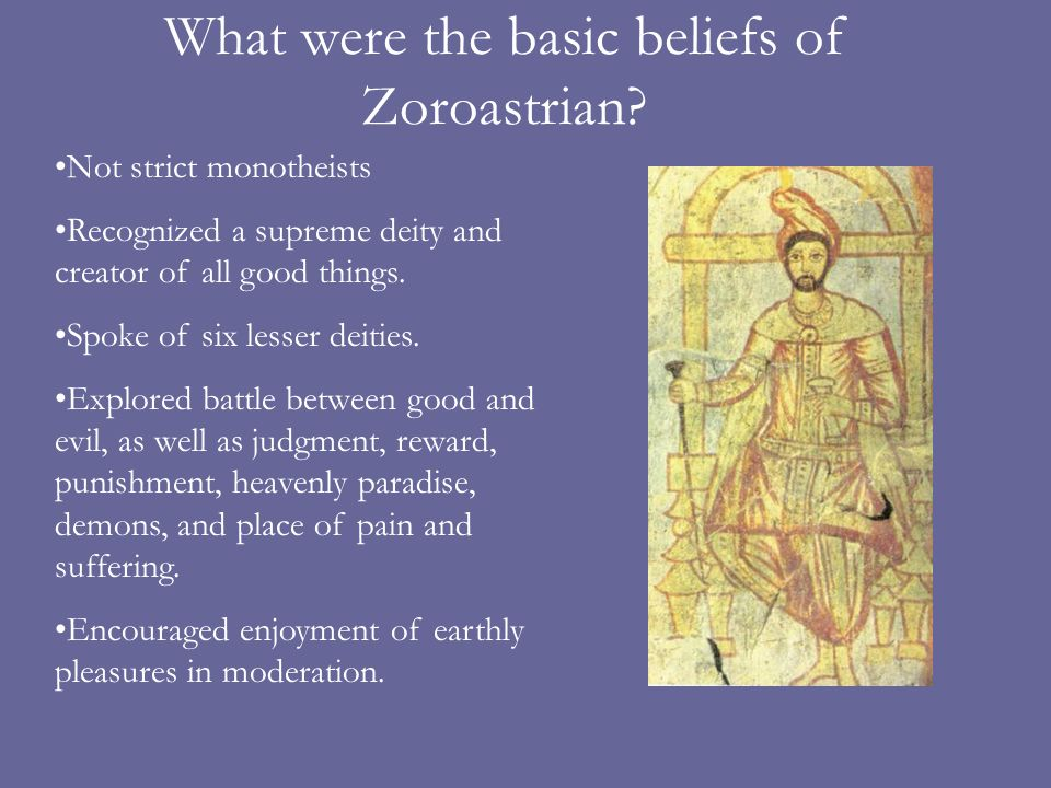 What were the basic beliefs of Zoroastrian