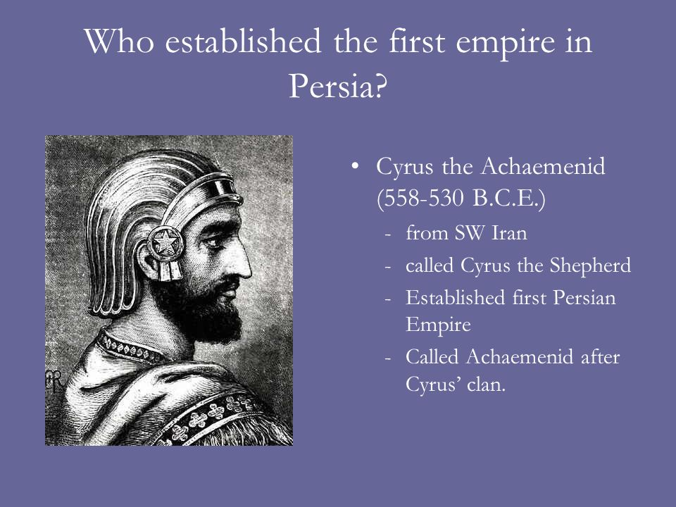 Who established the first empire in Persia