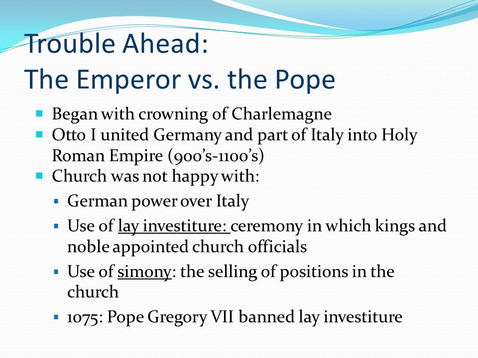 Trouble Ahead: The Emperor vs. the Pope