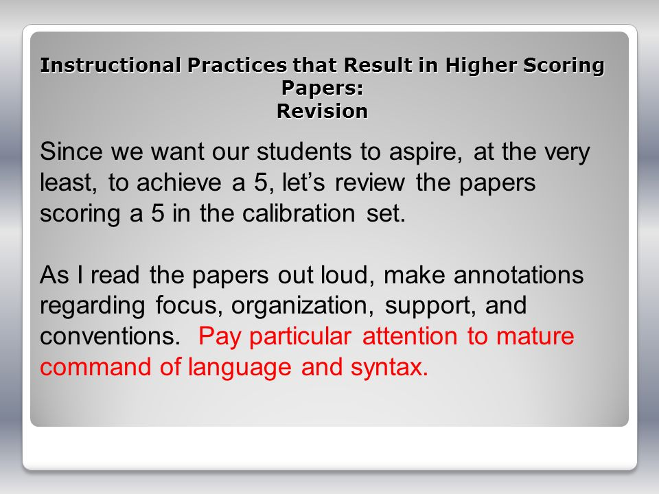 Instructional Practices that Result in Higher Scoring Papers: Revision