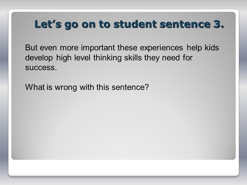 Let's go on to student sentence 3.