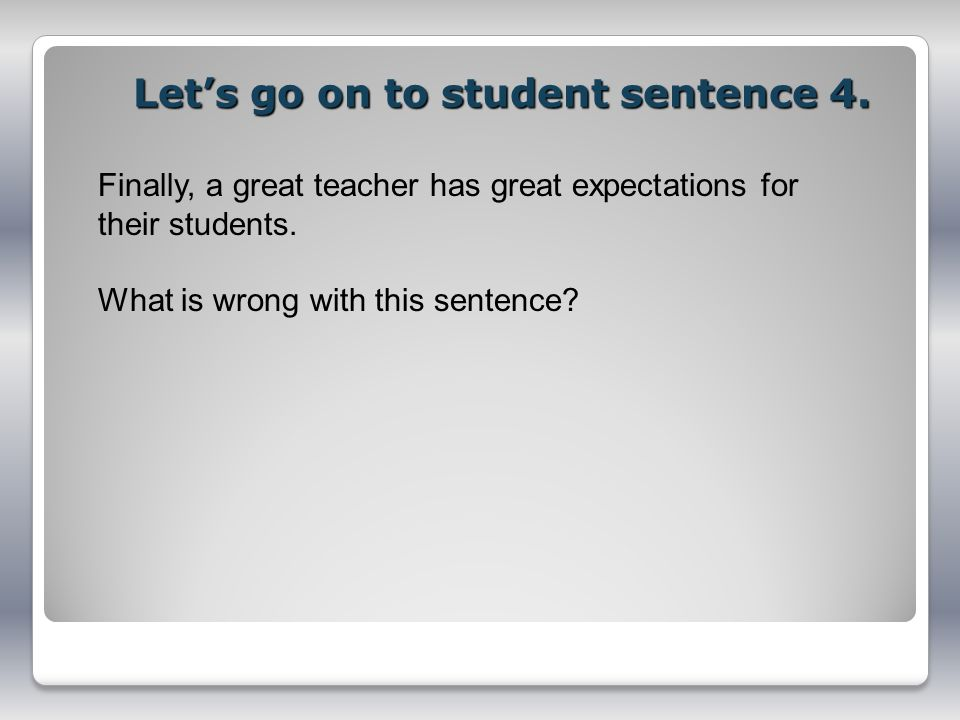 Let's go on to student sentence 4.