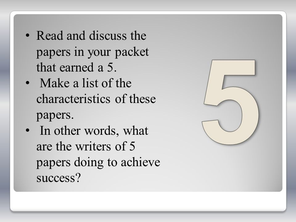 5 Read and discuss the papers in your packet that earned a 5.
