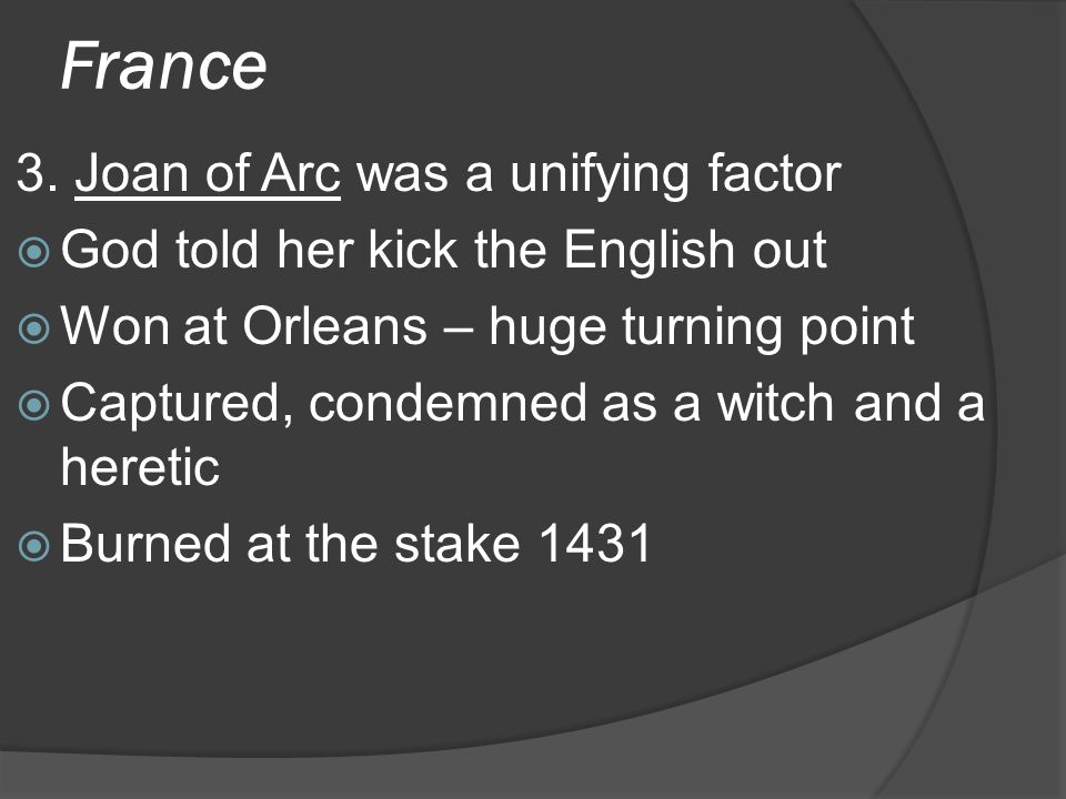 France 3. Joan of Arc was a unifying factor