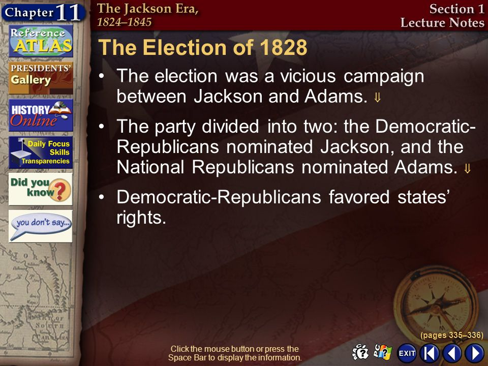 The Election of 1828 The election was a vicious campaign between Jackson and Adams. 