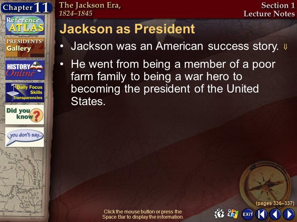 Jackson as President Jackson was an American success story. 