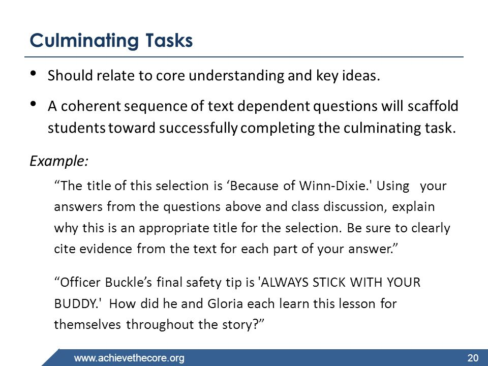 Culminating Tasks Should relate to core understanding and key ideas.
