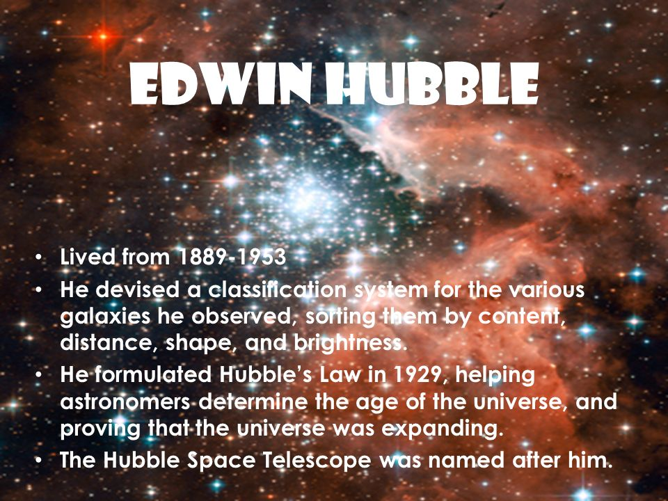 EDWIN HUBBLE Lived from 1889-1953