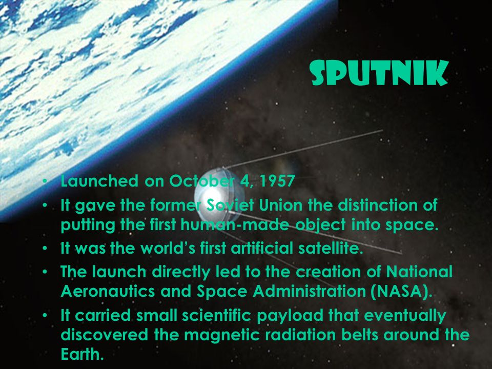 SPUTNIK Launched on October 4, 1957