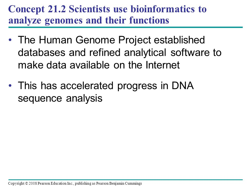 Concept 21.2 Scientists use bioinformatics to analyze genomes and their functions