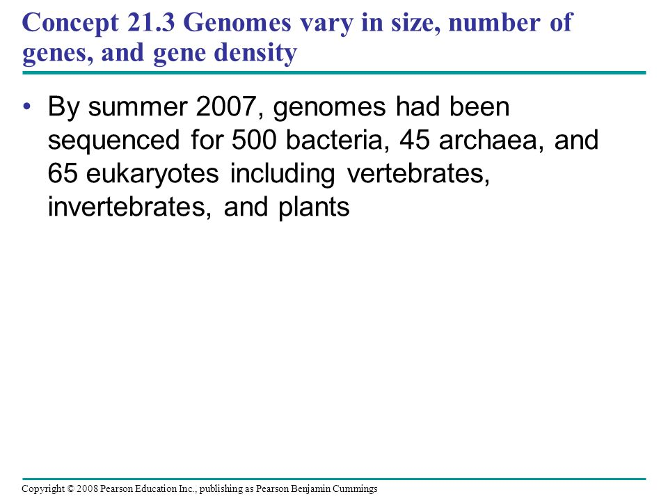 Concept 21.3 Genomes vary in size, number of genes, and gene density
