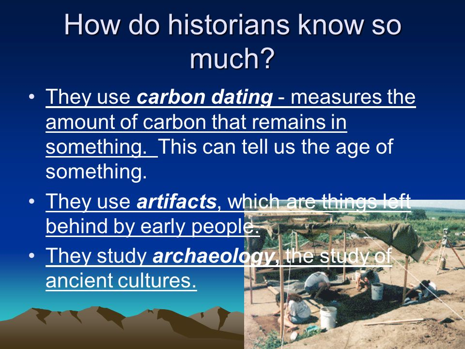 How do historians know so much
