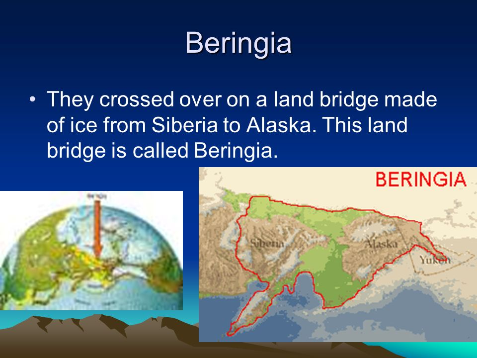 Beringia They crossed over on a land bridge made of ice from Siberia to Alaska.