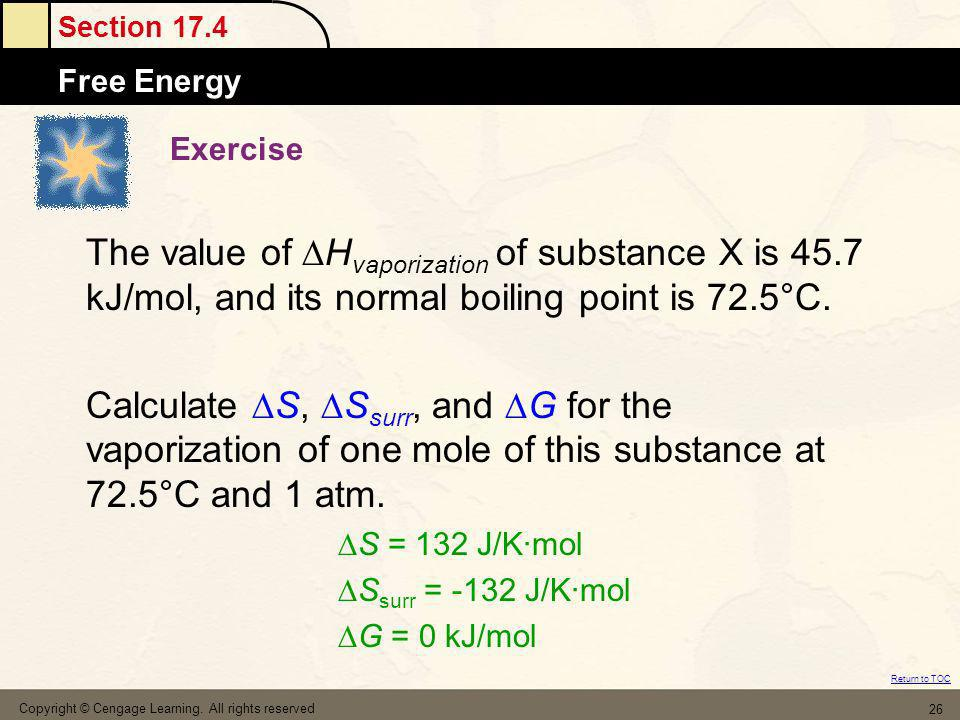 Exercise The value of Hvaporization of substance X is 45.7 kJ/mol, and its normal boiling point is 72.5°C.